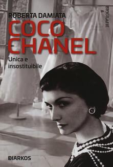 Coco Chanel. Unica e insostituibile - Roberta Damiata - copertina