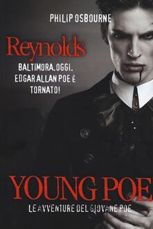 Young Poe. Le avventure del giovane Poe. Reynolds - Philip Osbourne - copertina