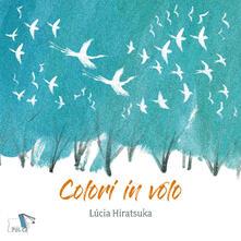 Ipabsantonioabatetrino.it Colori in volo. Ediz. a colori Image