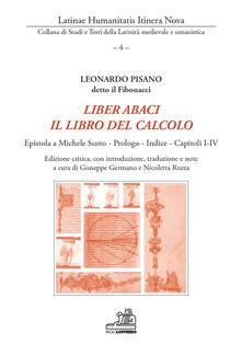 Liber abaci. Il libro del calcolo. Epistola a Michele Scoto, Prologo, Indice, Capitoli I-IV. Ediz. critica - Fibonacci - copertina