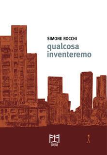 Qualcosa inventeremo - Simone Rocchi - copertina