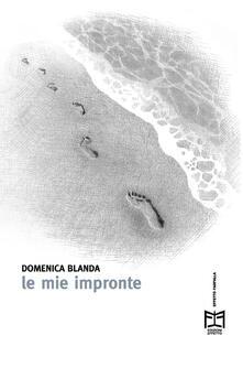 Le mie impronte - Domenica Blanda - copertina