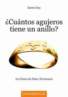 Cuántos agujeros tiene un anillo? La Fisica de Falco Tarassaco. Ediz. multilingue - Gnomo Orzo - copertina