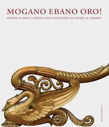 Mogano ebano oro! Interni darte a Genova nellOttocento da Peters al Liberty.pdf