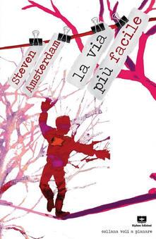 La via più facile - Steven Amsterdam - copertina