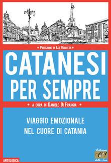 Premioquesti.it Catanesi per sempre. Viaggio emozionale nel cuore di Catania Image