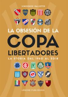 Cefalufilmfestival.it Obsesión por la Copa Libertadores. La storia dal 1960 al 2018 Image