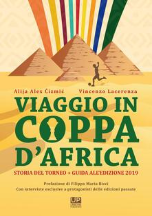 Ristorantezintonio.it Viaggio in Coppa d'Africa. Storia del torneo + guida all'edizione. Vol. 2 Image
