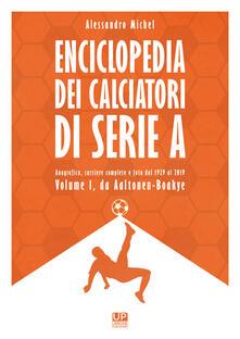 Grandtoureventi.it Enciclopedia dei calciatori di serie A. Ediz. a colori. Vol. 1 Image