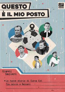 Questo è il mio posto. Le nuove storie di Curva est tra calcio e Balcani.pdf