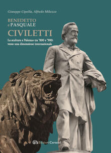 Winniearcher.com Benedetto e Pasquale Civiletti. La scultura a Palermo tra '800 e '900: verso una dimensione internazionale Image