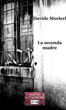 La seconda madre - Davide Morieri - copertina