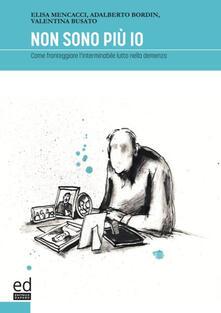 Non sono più io. Come fronteggiare linterminabile lutto nella demenza.pdf