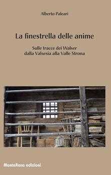 La finestrella delle anime. In cammino tra i Walser della Valsesia.pdf