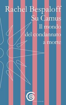Su Camus. Il mondo del condannato a morte.pdf