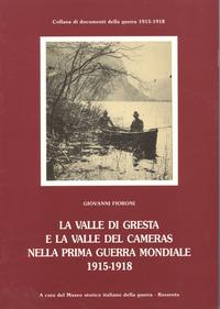 La La Valle di Gresta e la Valle del Cameras nella prima guerra mondiale (1915-1918) - Fioroni Giovanni - wuz.it