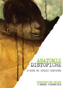 Anatomie distopiche. L'arte di Giulio Rincione. Ediz. speciale - copertina