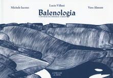 Balenologia. I cetacei da Ismaele a oggi - Michele Iacono,Vero Almont - copertina