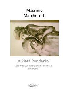 Sulla Pietà Rondanini e altro. Disegni originali firmati dall'autore. Ediz. a colori - Massimo Marchesotti - copertina