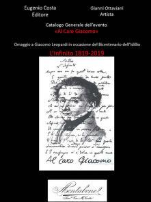 Camfeed.it Catalogo generale dell'evento «Al caro Giacomo». Omaggio a Giacomo Leopardi in occasione del bicentenario dell'idillio. L'Infinito 1819-2019. Con CD-Audio Image