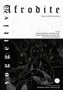 Afrodite soggettiva - Giulia Lazzaron - copertina