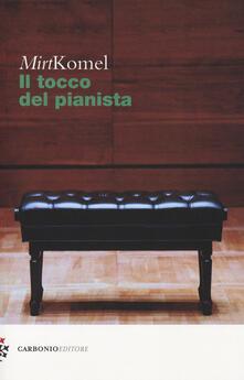 Il tocco del pianista - Mirt Komel - copertina