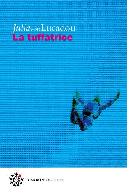 La tuffatrice - Angela Ricci,Julia von Lucadou - ebook