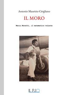 Secchiarapita.it Il Moro. Mario Moretti, il matematico volante Image
