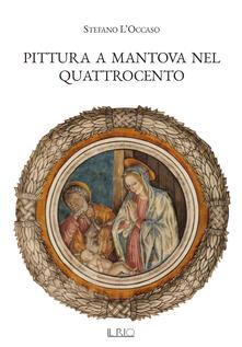 Festivalpatudocanario.es Pittura a Mantova nel Quattrocento. Ediz. illustrata Image