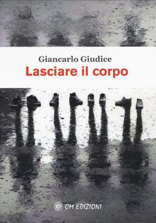 Lasciare il corpo - Giancarlo Giudice - copertina