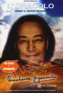 Filippodegasperi.it Verso il nuovo mondo. L'oracolo di Paramahansa Yogananda. Con 44 Carte Image