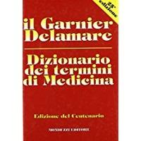 Dizionario dei termini di medicina - Garnier Marcel Delamare Jacques - wuz.it