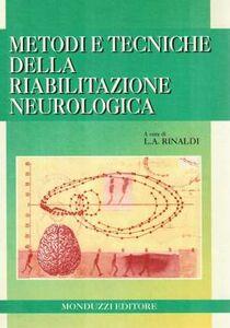 Libro Metodi e tecniche della riabilitazione neurologica Lucio Rinaldi