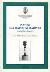 Libro Platone e la tradizione platonica. Studi di filosofia antica