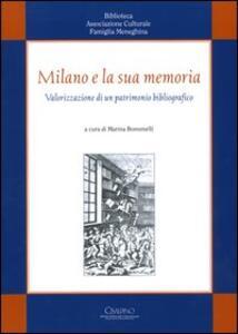 Milano e la sua memoria. Valorizzazione di un patrimonio bibliografico