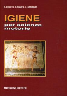Igiene per scienze motorie - Antonino Gullotti,Sarina Pignato - copertina