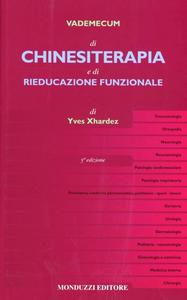 Libro Vademecum di chinesiterapia e di rieducazione funzionale. Tecniche, patologia e indicazioni per il medico pratico Yves Xhardez