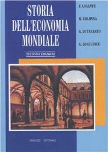 Libro Storia dell'economia mondiale (secc. XVIII-XX)