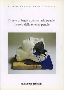 Nuovo revisionismo penale. Riserva di legge e democrazia penale: il ruolo della scienza penale - Gaetano Insolera - copertina