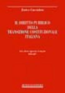 Libro Il diritto pubblico della transizione costituzionale italiana Enrico Cuccodoro