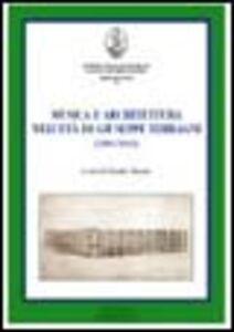 Foto Cover di Musica e architettura nell'età di Giuseppe Terragni (1904-1943), Libro di  edito da Cisalpino