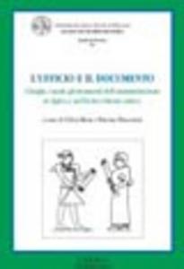 Libro L' ufficio e il documento. I luoghi, i modi, gli strumenti dell'amministrazione in Egitto e nel Vicino Oriente antico