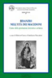 Bisanzio nell'età dei macedoni. Forme della produzione letteraria e artistica - copertina