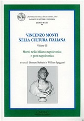 Vincenzo Monti nella cultura italiana. Vol. 3: Monti nella Milano napoleonica e post-napoleonica.
