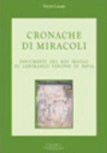 Foto Cover di Cronache di miracoli. Documenti del XIII secolo su Lanfranco vescovo di Pavia, Libro di Vittorio Lanzani, edito da Cisalpino