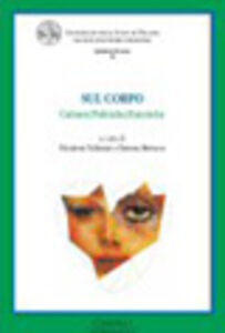 Foto Cover di Sul corpo. Culture/politiche/estetiche. Con DVD, Libro di  edito da Cisalpino