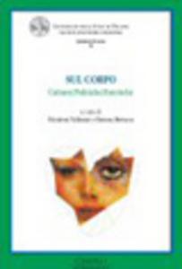 Libro Sul corpo. Culture/politiche/estetiche. Con DVD