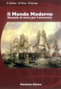 Libro Il mondo moderno. Manuale di storia per l'università Giuseppe Gullino , Giovanni Muto , Enrico Stumpo