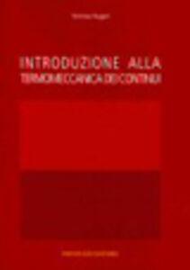 Libro Introduzione alla termomeccanica dei continui Tommaso Ruggeri