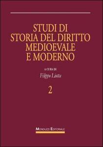 Studi di storia del diritto medioevale e moderno. Vol. 2
